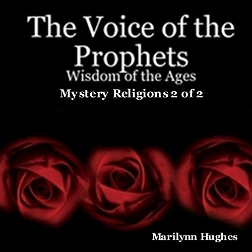 The Voice of the Prophets: Wisdom of the Ages, Mystery Religions 2 of 2 audiobook cover art