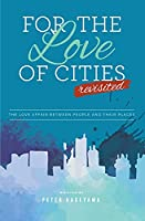 For the Love of Cities: Revisited