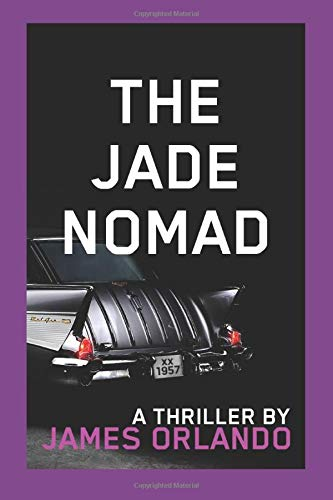 The Jade Nomad: a round-the-world thriller by James Orlando (The Jade Series of Exotic Thrillers)