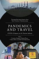 Pandemics and Travel: Covid-19 Impacts in the Tourism Industry (Tourism Security-Safety and Post Conflict Destinations)