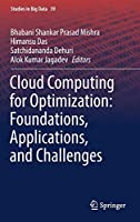 Cloud Computing for Optimization: Foundations, Applications, and Challenges (Studies in Big Data, 39)