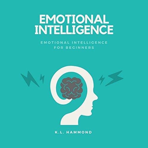 Emotional Intelligence: Emotional Intelligence for Beginners audiobook cover art