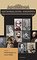 Nationalizing Empires (Historical Studies in Eastern Europe and Eurasia)