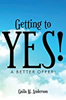 Getting to Yes!: A Better Offer!
