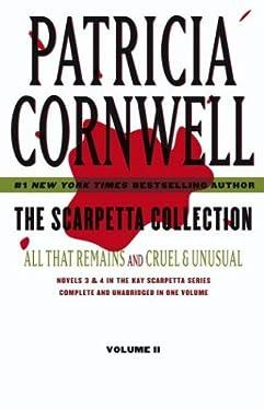 The Scarpetta Collection Volume II: All That Remains and Cruel & Unusual (Kay Scarpetta)