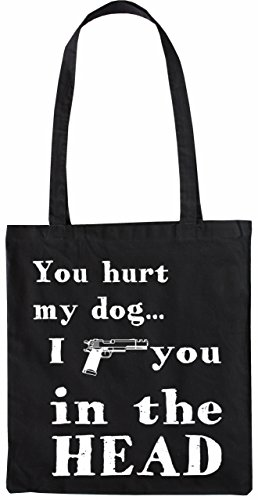 Mister Merchandise Tasche You Hurt My Do - I Shoot You in The Head Stofftasche, Farbe: Schwarz