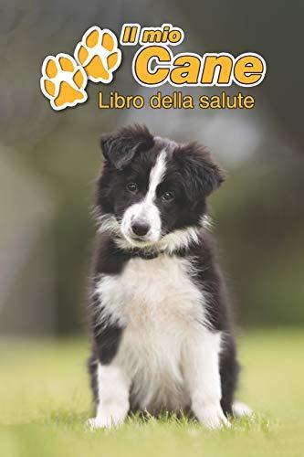 Il mio cane Libro della salute: Border Collie Cucciolo | 109 Pagine | Dimensioni 15cm x 23cm A5 | Quaderno da compilare per le vaccinazioni, visite ... i proprietari di cani | Libretto | Taccuino