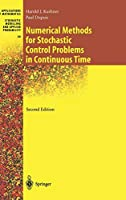 Numerical Methods for Stochastic Control Problems in Continuous Time (Stochastic Modelling and Applied Probability, 24)