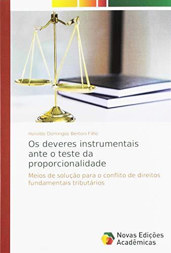 Os deveres instrumentais ante o teste da proporcionalidade: Meios de solução para o conflito de direitos fundamentais tributários