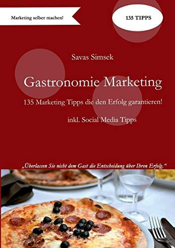Gastronomie Marketing: 135 Marketing-Tipps die den Erfolg garantieren!