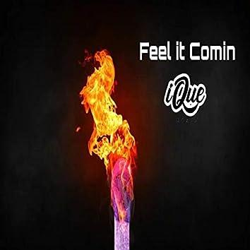 Feel It Comin'