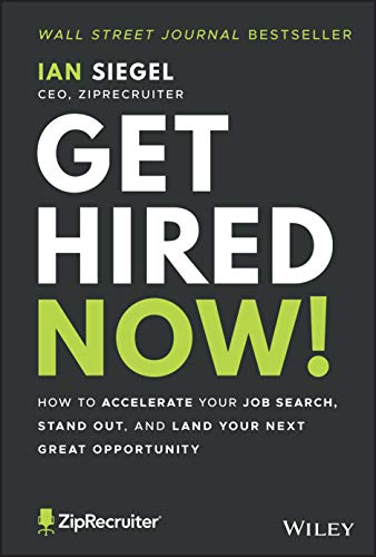 Get Hired Now!: How to Accelerate Your Job Search, Stand Out, and Land Your Next Great Opportunity