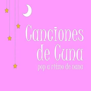 Canciones de Cuna: Pop a Ritmo de Nana