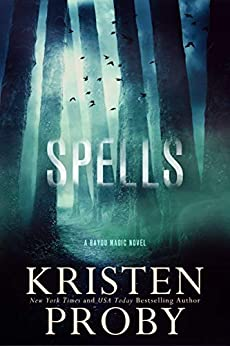 Spells: A Bayou Magic Novel by [Kristen Proby]