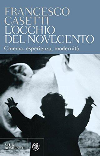 L'occhio del Novecento. Cinema, esperienza, modernità