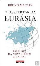 O Despertar da Eurásia Em busca da Nova Ordem Mundial (Portuguese Edition)