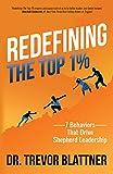 Redefining the Top 1%: 7 Behaviors that Drive Shepherd Leadership (English Edition)