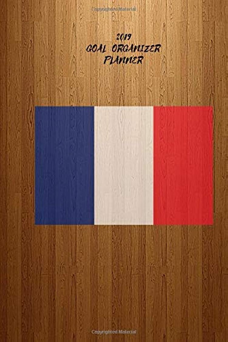 明確に正当な一方、2019 Goal Organizer Planner: 2019 Weekly Monthly Planner: French Flag Decorated: Calendar, Affirmations, Notes