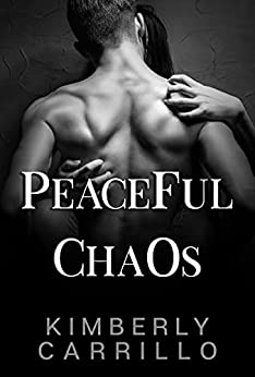 Peaceful Chaos (Pretty Monsters Trilogy Book 3) by [Kimberly Carrillo]