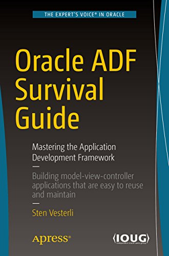 Oracle ADF Survival Guide: Mastering the Application Development Framework (English Edition)