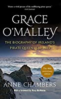 Grace O'Malley: The Biography of Ireland's Pirate Queen 1530-1603