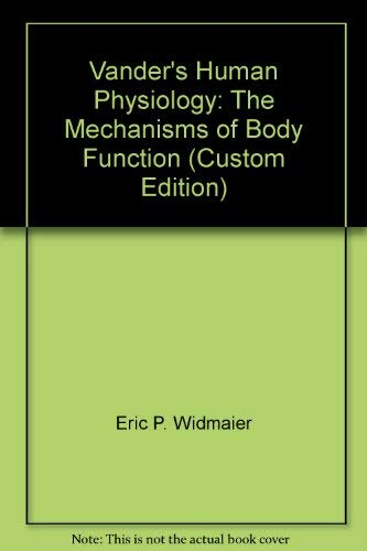 Vander's Human Physiology: The Mechanisms of Body Function (Custom Edition)