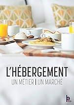 L'hébergement - Un métier, un marché de Michel Harbrot