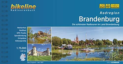 Radregion Brandenburg: Die schönsten Radtouren im Land Brandenburg, 1.241 km, 1:75.000, wetterfest/reißfest, GPS-Tracks Download, LiveUpdate (Bikeline Radtourenbücher)