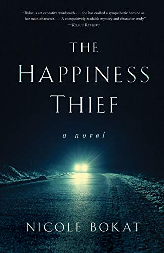 TheHappinessThief: A Novel by [Nicole Bokat]