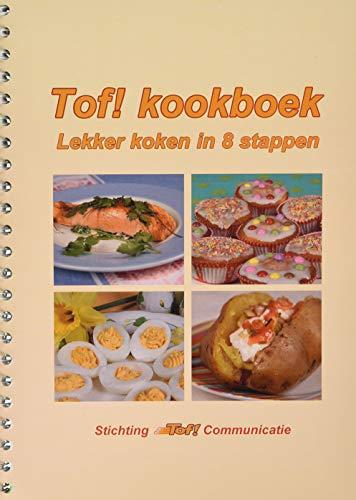 Tof! kookboek: lekker koken in 8 stappen