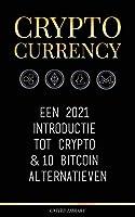Cryptocurrency: Een 2021 Introductie tot Crypto & 10 Bitcoin Alternatieven (Ethereum, Litecoin, Cardano, Polkadot, Bitcoin Cash, Stellar, Tether, Monero, Dogecoin & Ripple) (Financiën)