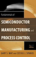 Fundamentals of Semiconductor Manufacturing and Process Control (Wiley - IEEE)