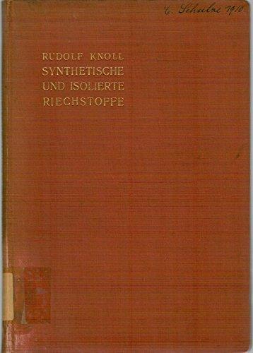 Synthetische und isolierte Riechstoffe und deren Darstellung,