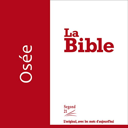 Osée - version Segond 21                    By:                                                                                                                                 Osée                               Narrated by:                                                                                                                                 Jean-Micaël Saltzmann                      Length: 29 mins     Not rated yet     Overall 0.0