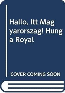Hallo, Itt Magyarorszag! Hunga Royal