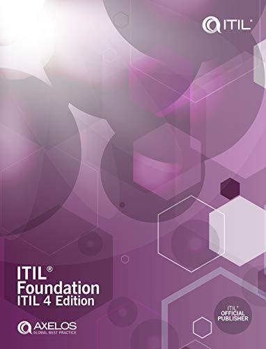 ITIL Foundation: ITIL 4 Edition (ITIL 4 Foundation)