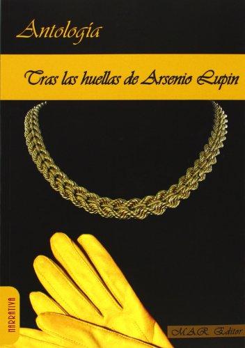 Tras las huellas de Arsenio Lupin - Maurice Leblanc