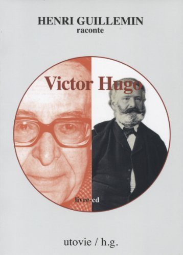 Henri Guillemin raconte Victor Hugo (1CD audio)