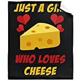 Just A Girl Who Loves Cheese Flannel Blanket Decor Soft Cozy Warm Fluffy Blanket for Bed Couch Travel Beach 50x40 inch for Kids