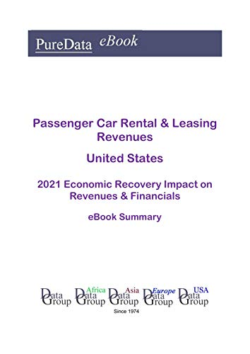Passenger Car Rental & Leasing Revenues United States Summary: 2021 Economic Recovery...