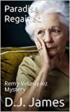 Paradise Regained: Remy Velasquez Mystery (Remy Velasquez Mysteries Book 3) (English Edition)