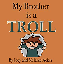 My Brother is a Troll (The Wonder Who Crew Book 5) by [Joey Acker, Melanie Acker]