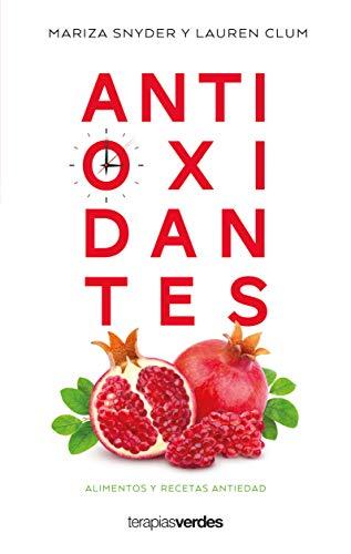 Antioxidantes: Alimentos y recetas antiedad (Terapias Slim)