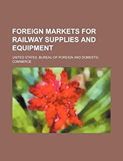 Foreign Markets for Railway Supplies and Equipment