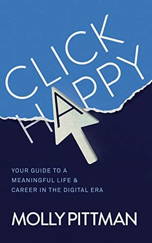 Click Happy Your Guide to a Meaningful Life Career in the Digital Era product image
