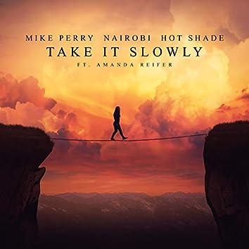 Take It Slowly