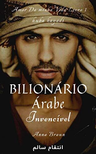 Bilionário Árabe (Invencível): Amor da minha vida - livro 1