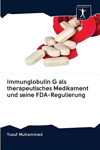 Immunglobulin G als therapeutisches Medikament und seine FDA-Regulierung