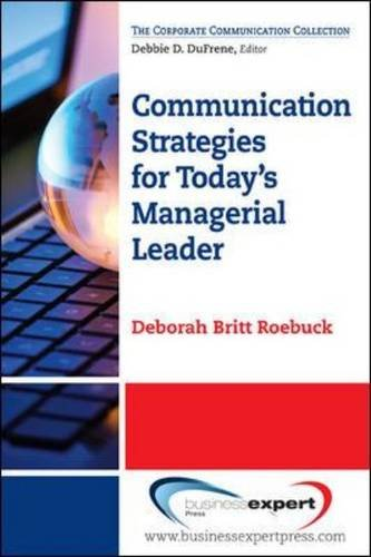 Communication Strategies for Today's Managerial Leader