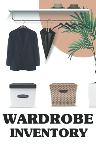 Wardrobe Inventory: Make Over Your Wardrobe. A Double part Book to Organize Your Wardrobe